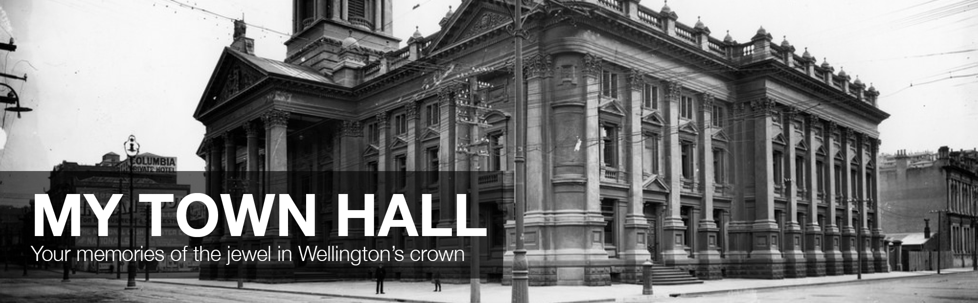My Town Hall - Your memories of the jewel in Wellington's crown
